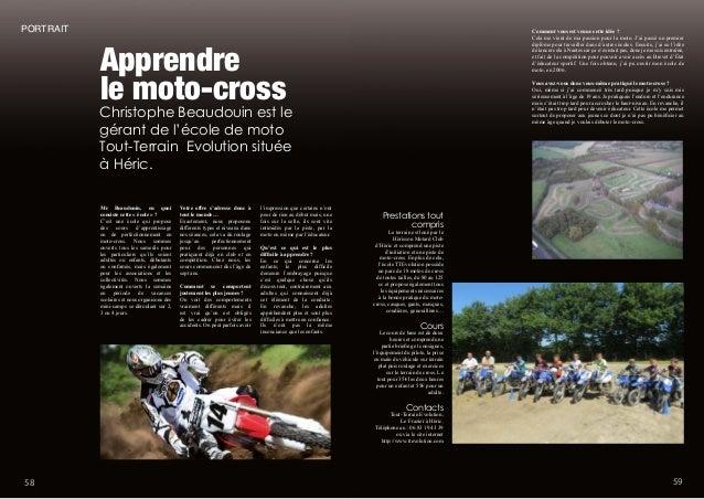 5958 Apprendre le moto-cross Mr Beaudouin, en quoi consiste cette « école » ? C'est une école qui propose des cours d'appr...