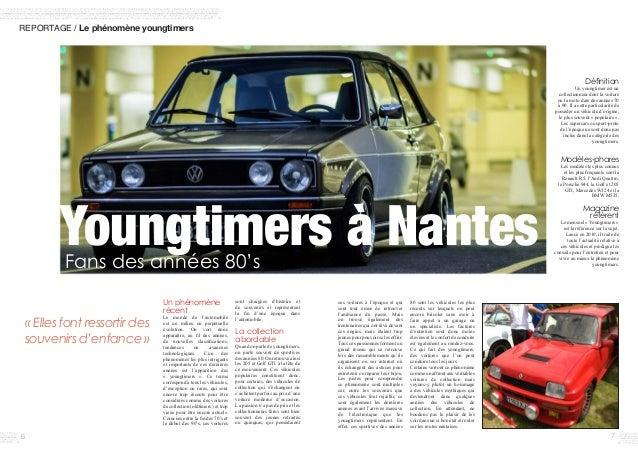 REPORTAGE / Le phénomène youngtimers Un phénomène récent Le monde de l'automobile est un milieu en perpétuelle évolution. ...