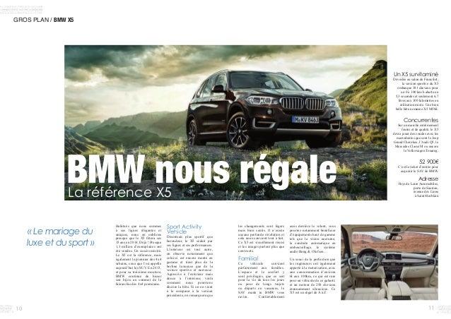 10 11 GROS PLAN / BMW X5 Un X5 survitaminé Dévoilée au salon de Francfort, la version sportive du X5 embarque 381 ...