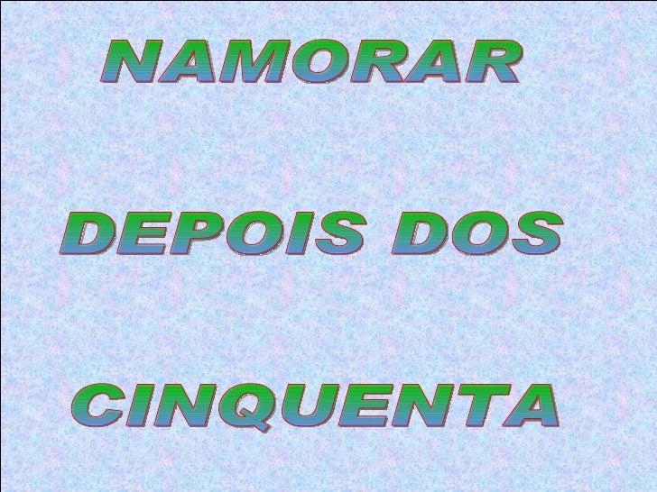 NAMORAR  DEPOIS DOS CINQUENTA