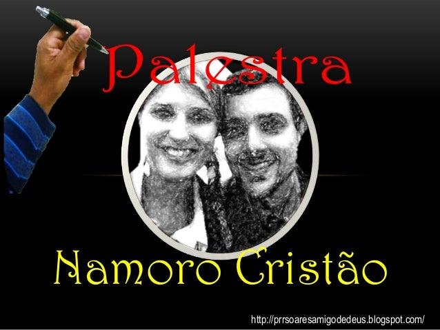 Namoro Cristão http://prrsoaresamigodedeus.blogspot.com/