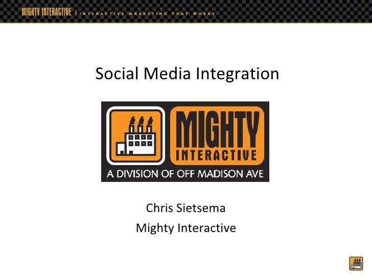 Chris Sietsema Mighty Interactive Social Media Integration