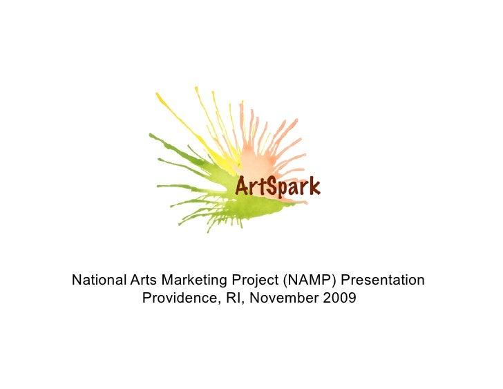 National Arts Marketing Project (NAMP) Presentation           Providence, RI, November 2009
