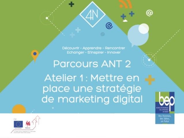 Définir sa stratégie marketing digitale  Définir les éléments d'une stratégie marketing digitale • Cibles & objectifs • S...