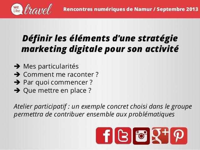 Définir les éléments d'une stratégie marketing digitale pour son activité  Mes particularités  Comment me raconter ?  P...