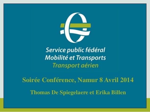Soirée Conférence, Namur 8 Avril 2014 Thomas De Spiegelaere et Erika Billen