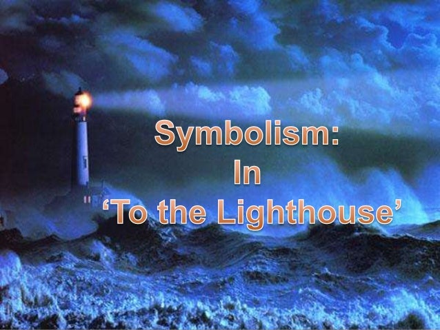 Symbolism To The Lighthouse
