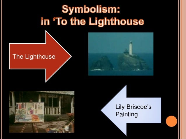 to the lighthouse lily briscoe Ebscohost serves thousands of libraries with premium essays, articles and other content including lily briscoe/lily shakespeare: the androgynous mind in to the lighthouse get access to over 12 million other articles.