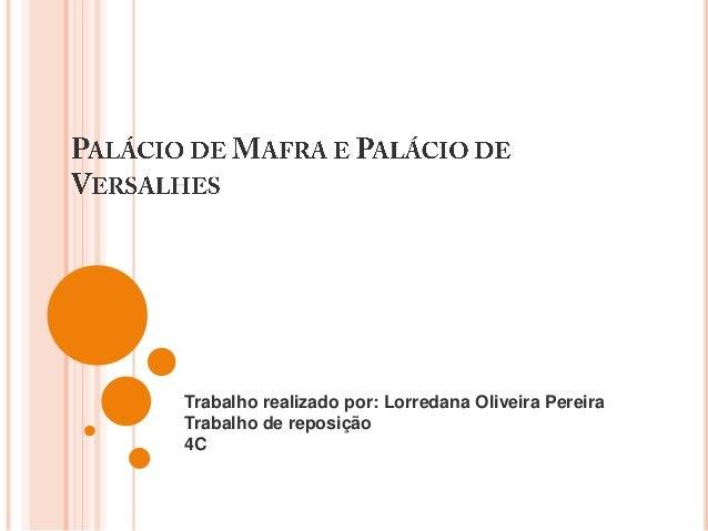 Trabalho realizado por: Lorredana Oliveira Pereira Trabalho de reposição 4C