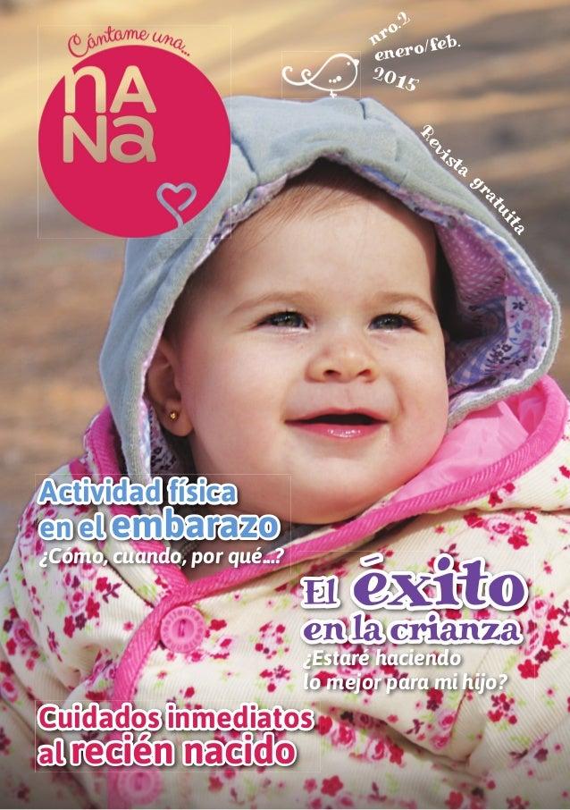 Actividad física en el embarazo ¿Cómo, cuando, por qué...? Cuidados inmediatos al recién nacido El éxito en la crianza ¿Es...