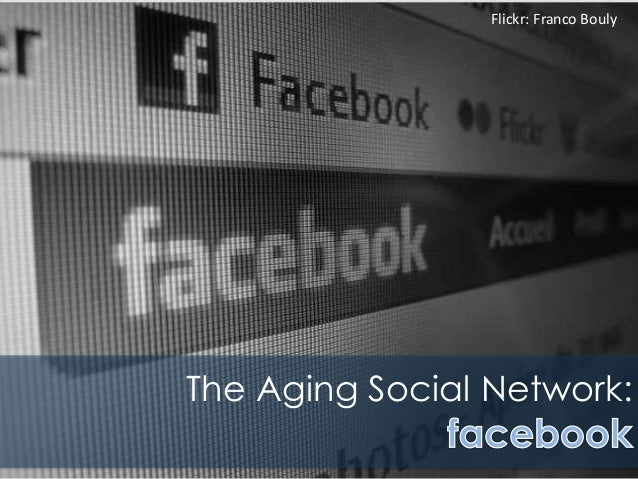 The Aging Social Network: Flickr: Franco Bouly