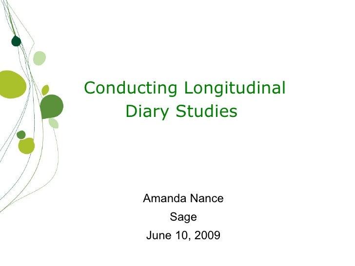 Conducting Longitudinal    Diary Studies      Amanda Nance           Sage       June 10, 2009
