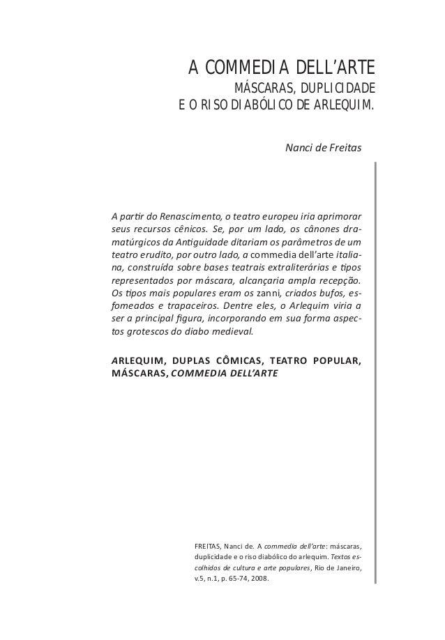 A COMMEDIa DELL'aRTE MÁSCaRaS, DUPLICIDaDE E O RISO DIaBÓLICO DE ARLEQUIM. Nanci de Freitas  A partir do Renascimento, o t...