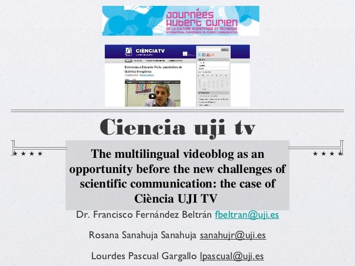 Ciencia uji tv    The multilingual videoblog as anopportunity before the new challenges of  scientific communication: the ...