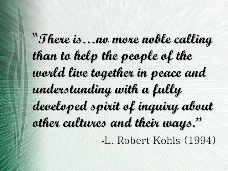 """"""" There is…no more noble calling than to help the people of the world live together in peace and understanding with a full..."""
