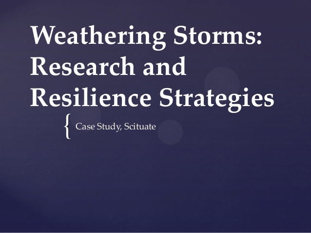 { Weathering Storms: Research and Resilience Strategies Case Study, Scituate