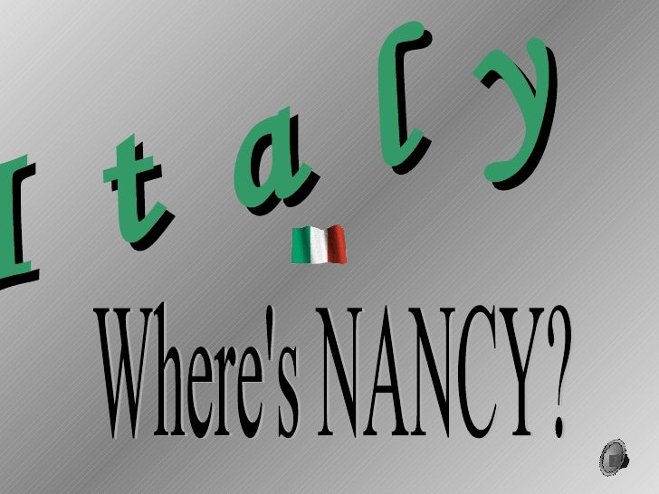 I t a l y  Where's NANCY?