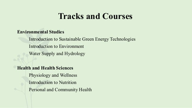 Tracks and Courses Environmental Studies Introduction to Sustainable Green Energy Technologies Introduction to Environment...