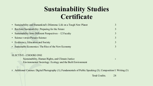 Sustainability Studies Certificate • Sustainability and Humankind's Dilemma: Life on a Tough New Planet 3 • Resilient Sust...