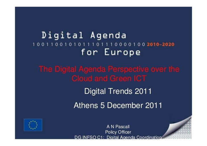 The Digital Agenda Perspective over the         Cloud and Green ICT             Digital Trends 2011         Athens 5 Decem...