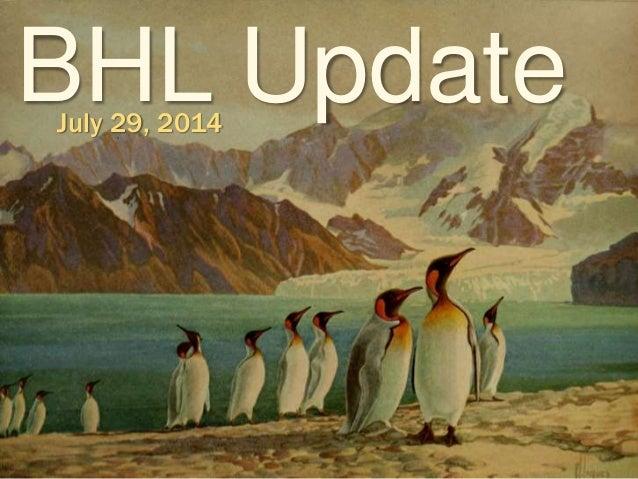 BHL UpdateJuly 29, 2014
