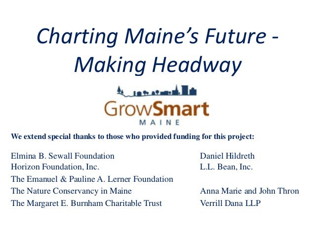 Charting Maine's Future -          Making HeadwayWe extend special thanks to those who provided funding for this project:E...