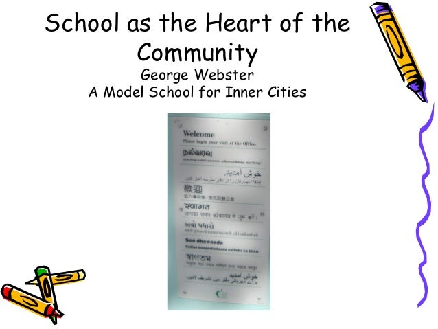 School as the Heart of the        Community         George Webster   A Model School for Inner Cities