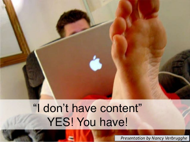 """""""I don't have content"""" YES! You have! Presentation by Nancy Verbrugghe"""