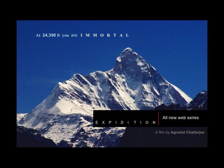 N A N D A D E V I E  X  P  I  D  I  T  I  O  N At   24,390 ft  you   are   I  M  M  O  R  T  A  L All new web series A fi...