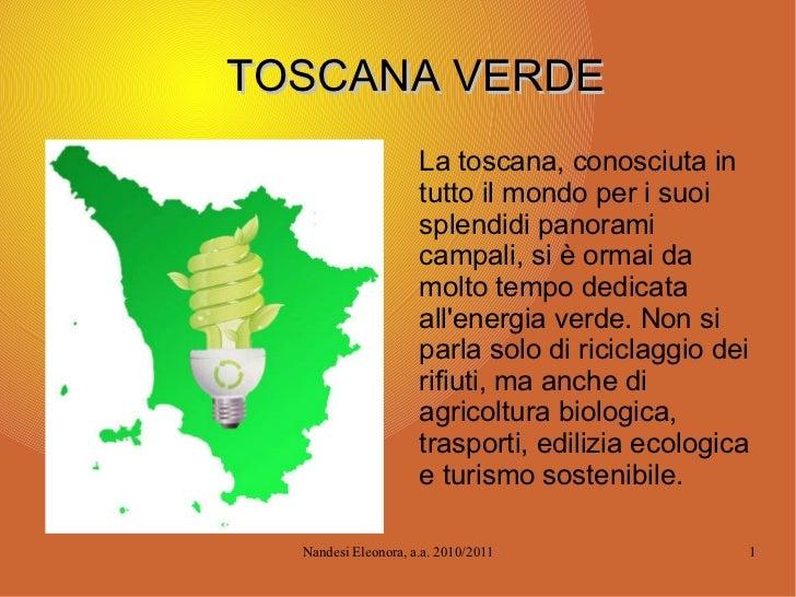 TOSCANA VERDE <ul>La toscana, conosciuta in tutto il mondo per i suoi splendidi panorami campali, si è ormai da molto temp...