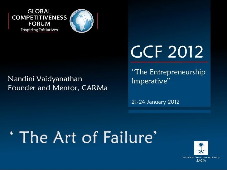 "Nandini Vaidyanathan Founder and Mentor, CARMa GCF 2012 "" The Entrepreneurship Imperative"" 21-24 January 2012"