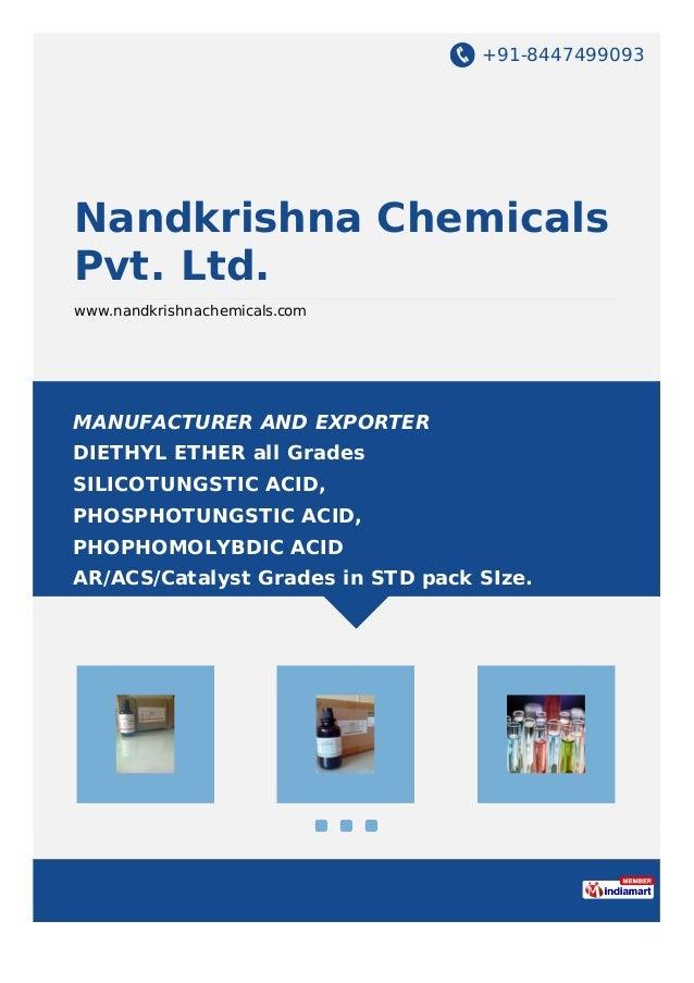 +91-8447499093 Nandkrishna Chemicals Pvt. Ltd. www.nandkrishnachemicals.com MANUFACTURER AND EXPORTER DIETHYL ETHER all Gr...