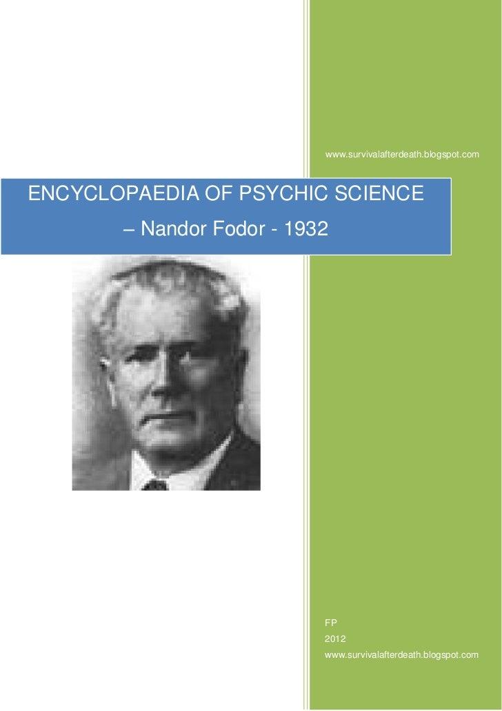 www.survivalafterdeath.blogspot.comENCYCLOPAEDIA OF PSYCHIC SCIENCE       – Nandor Fodor - 1932                           ...