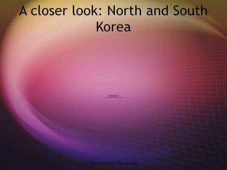 A closer look: North and South Korea The Korean Peninsula