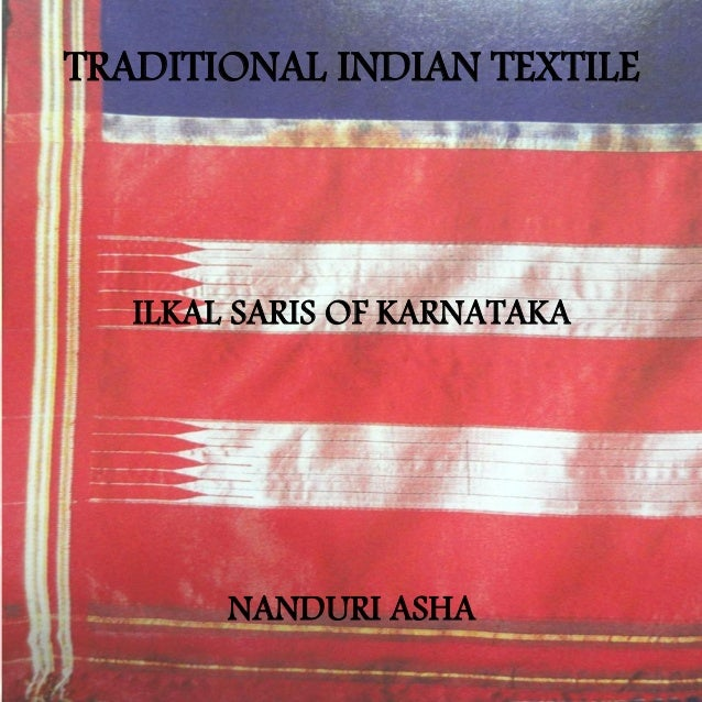 TRADITIONAL INDIAN TEXTILE ILKAL SARIS OF KARNATAKA NANDURI ASHA