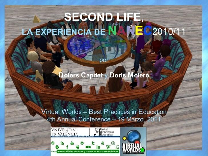 SECOND LIFE , LA EXPERIENCIA DE   N A N E C 2010/11 por D olors  C apdet  y  D oris  M olero V irtual  W orlds –  B est  P...