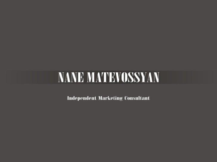 ՄԱՍՆԱԳԻՏԱԿԱՆ ՓՈՐՁ                 Նանե Մաթևոսյան, MBA                 Անկախ Մարքեթինգային Խորհրդատու   8 տարի ակադեմիական ...