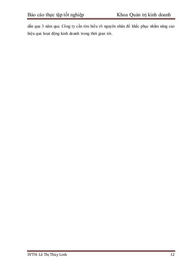 Báo cáo thực tập tốt nghiệp Khoa Quản trị kinh doanh SVTH: Lê Thị Thùy Linh 12 dần qua 3 năm qua. Công ty cần tìm hiểu rõ ...