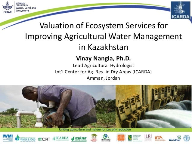 Uniting agriculture and nature for poverty reduction Valuation of Ecosystem Services for Improving Agricultural Water Mana...