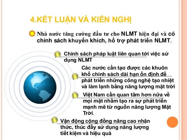 4.KẾT LUẬN VÀ KIẾN NGHỊ Ở Việt Nam, trƣớc mắt nên tập trung sản xuất thiết bị thu nhiệt (máy làm nƣớc nóng), .