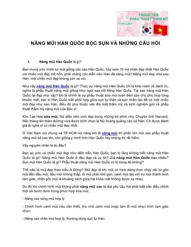 NÂNG MŨI HÀN QUỐC BỌC SỤN VÀ NHỮNG CÂU HỎI   I.     Nâng mũi Hàn Quốc là gì?Bạn mong ước mình có mũi giống các sao Hàn Quố...