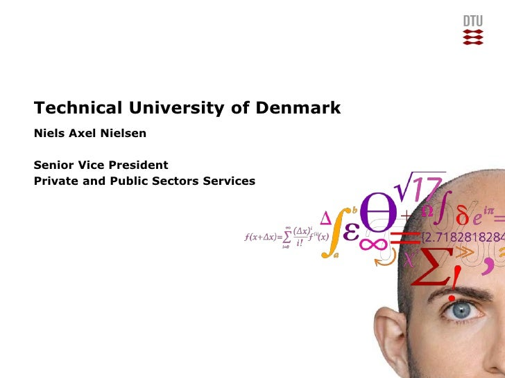 Technical University of DenmarkNiels Axel NielsenSenior Vice PresidentPrivate and Public Sectors Services                 ...