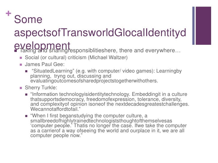 Some aspectsofTransworldGlocalIdentitydevelopment<br />Taking and sharingresponsiblitieshere, there and everywhere…<br />S...
