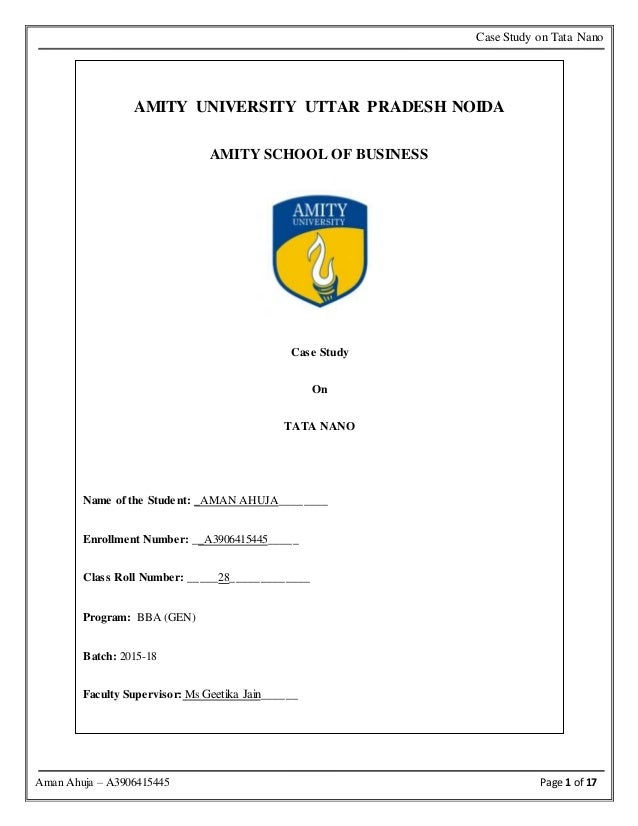 Page 1 of 17 Case Study on Tata Nano Aman Ahuja – A3906415445 AMITY UNIVERSITY UTTAR PRADESH NOIDA AMITY SCHOOL OF BUSINES...