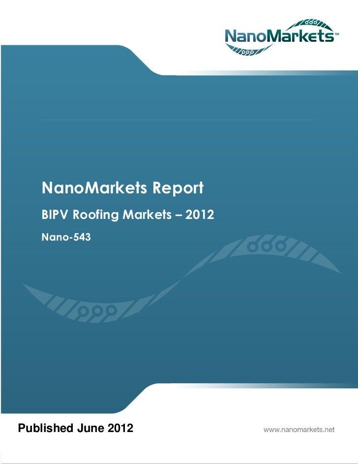 NanoMarkets Report   BIPV Roofing Markets – 2012   Nano-543Published June 2012