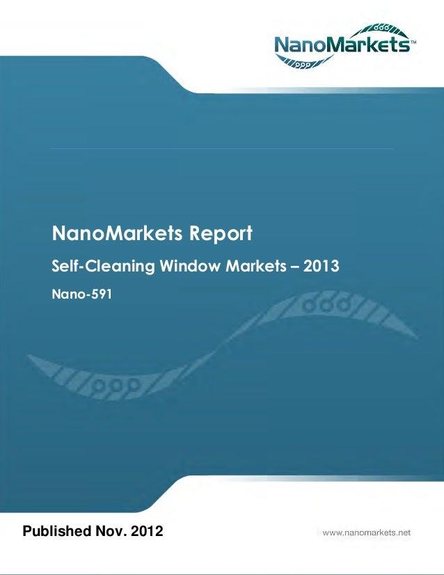 NanoMarkets Report   Self-Cleaning Window Markets – 2013   Nano-591Published Nov. 2012