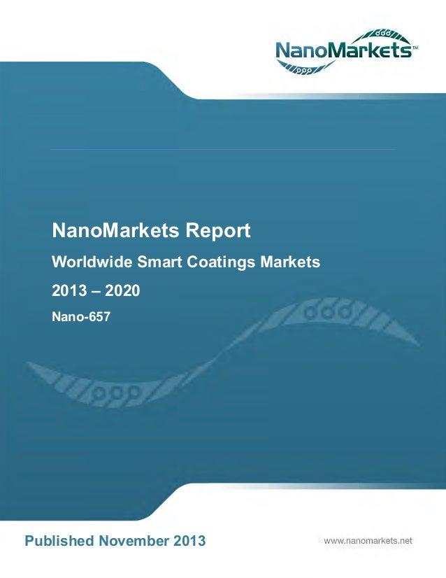 NanoMarkets Report Worldwide Smart Coatings Markets 2013 – 2020 Nano-657  Published November 2013 2013