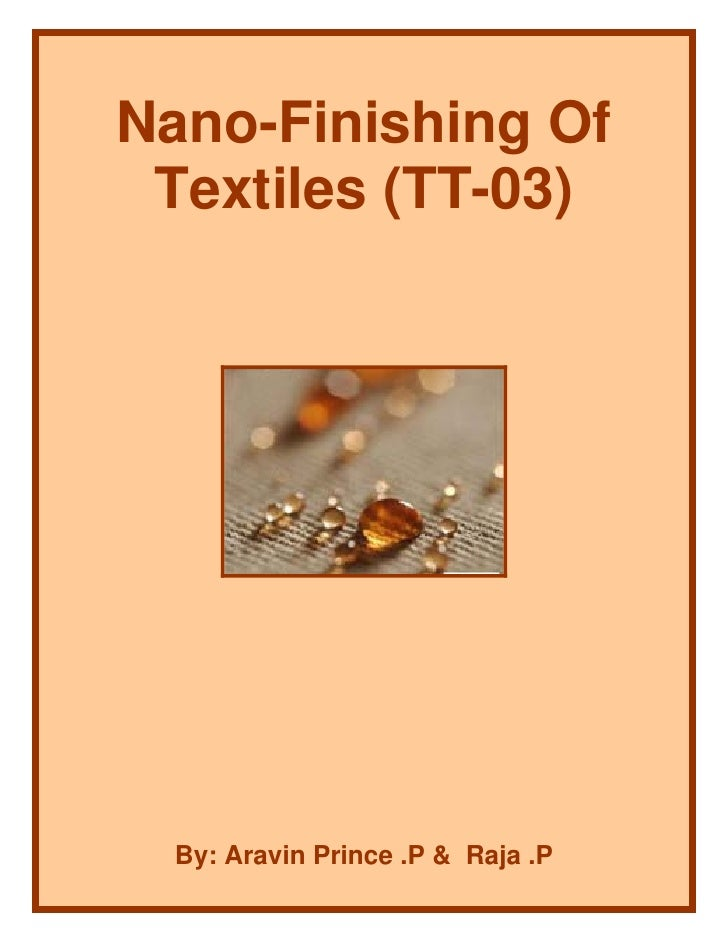 Nano-Finishing Of  Textiles (TT-03)       By: Aravin Prince .P & Raja .P
