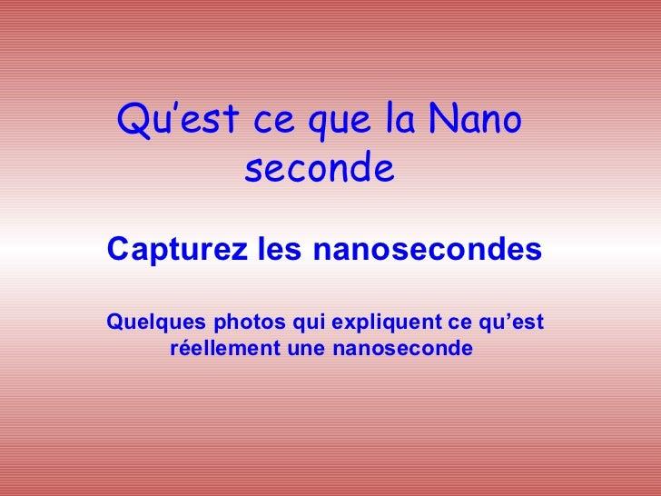Qu'est ce que la Nano seconde Capturez les nanosecondes Quelques photos qui expliquent ce qu'est réellement une nanoseconde