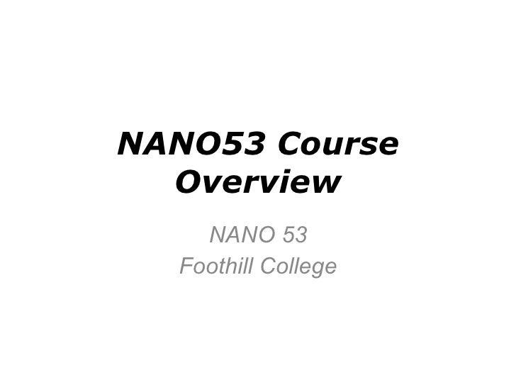 NANO53 Course Overview NANO 53 Foothill College